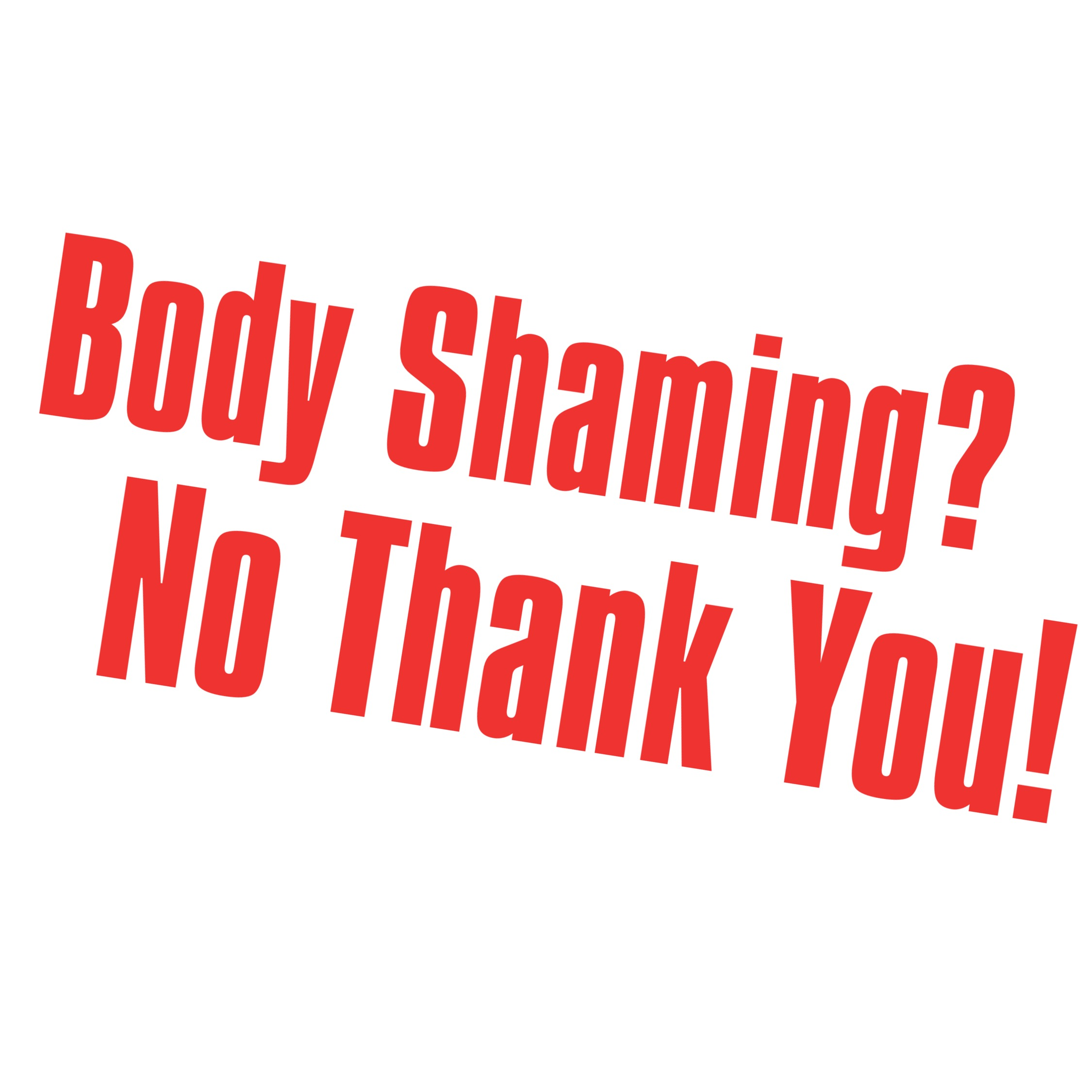 Body Shaming? No Thank You!