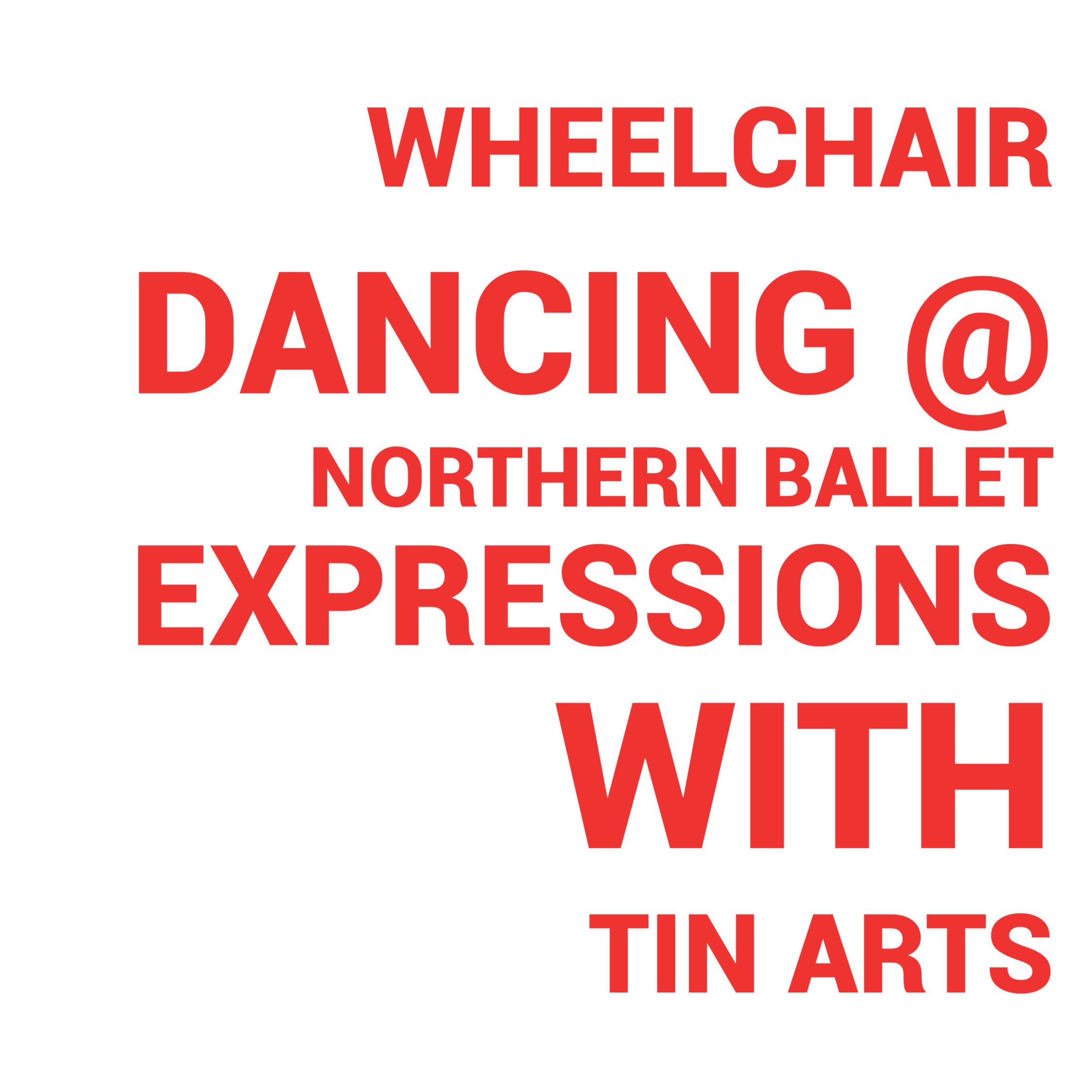 Wheelchair Dancing at Northern Ballet Expresssions With Tin Arts